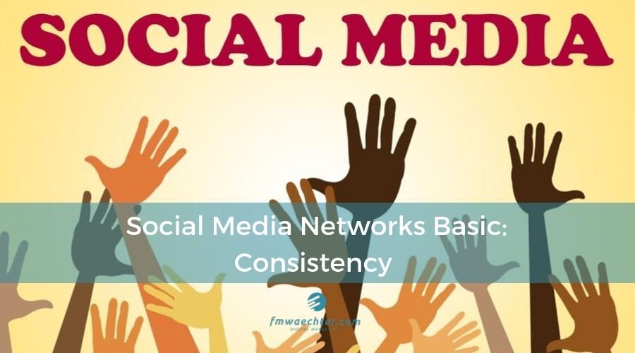 Social Media Networks Basics: Consistency