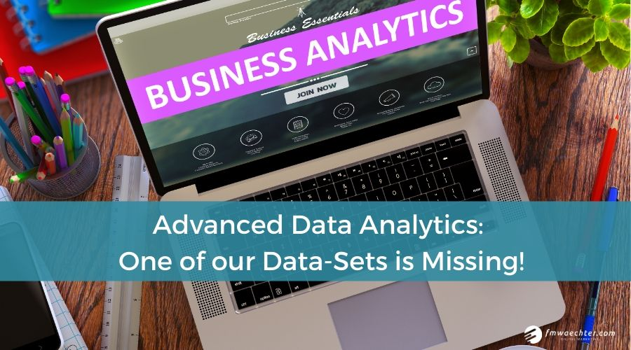 Advanced Data Analytics: One of our Data-Sets is Missing!
