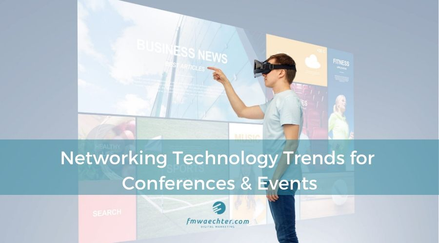 Networking Technology and Events: An Overview of the Key Trends
