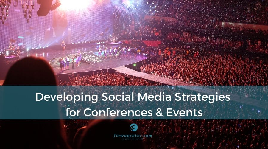 Developing Social Media Strategies for Conferences & Events