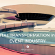 digital transformation event industry