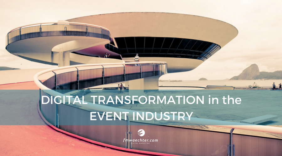 4 Concepts To Understand Digital Transformation in the Event Industry