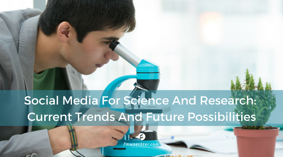 Social Media For Science And Research: Current Trends And Future Possibilities
