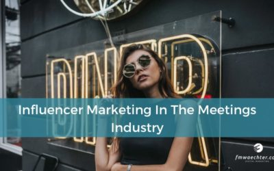 Influencer Marketing In The Meetings Industry