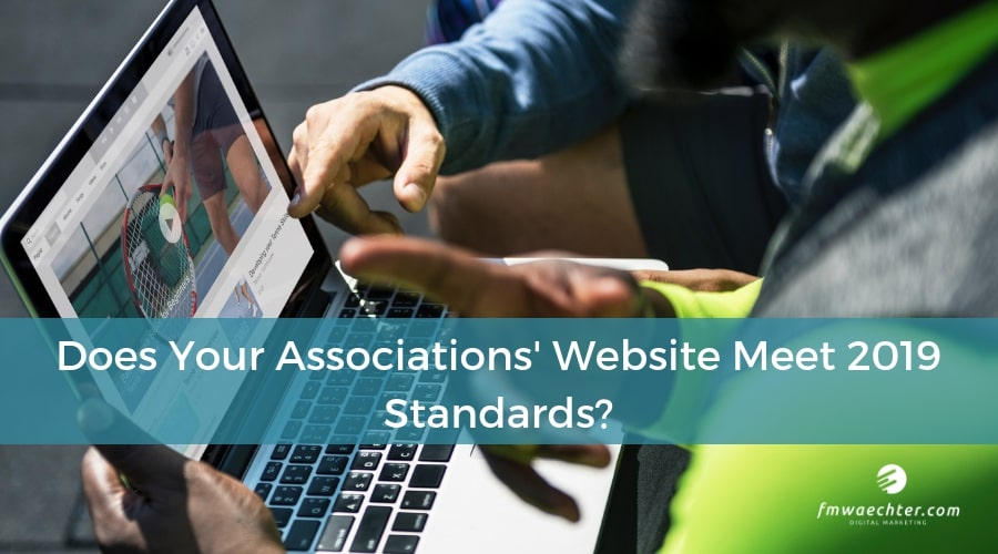 Does Your Associations' Website Meet 2019 Standards?