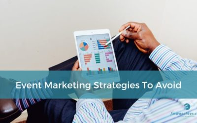 Event Marketing Strategies to Avoid
