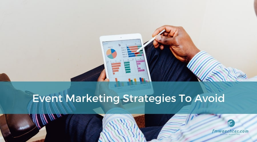 Event Marketing Strategies to Avoid