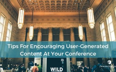 Tips For Encouraging User-Generated Content At Your Conference