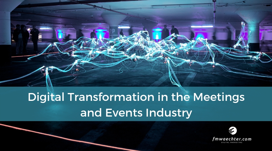 Digital Transformation in the Meetings and Events Industry