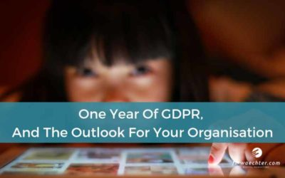 One Year Of GDPR And The Outlook For Your Organisation